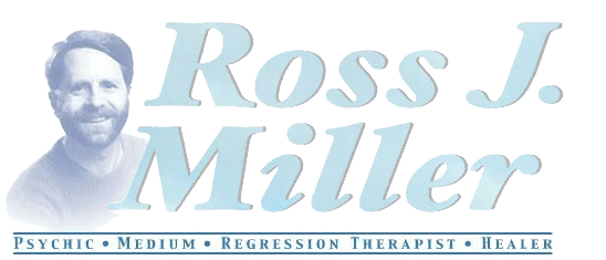 The Mystic Way ~ Ross J  Miller, Psychic Medium, Past Lives
